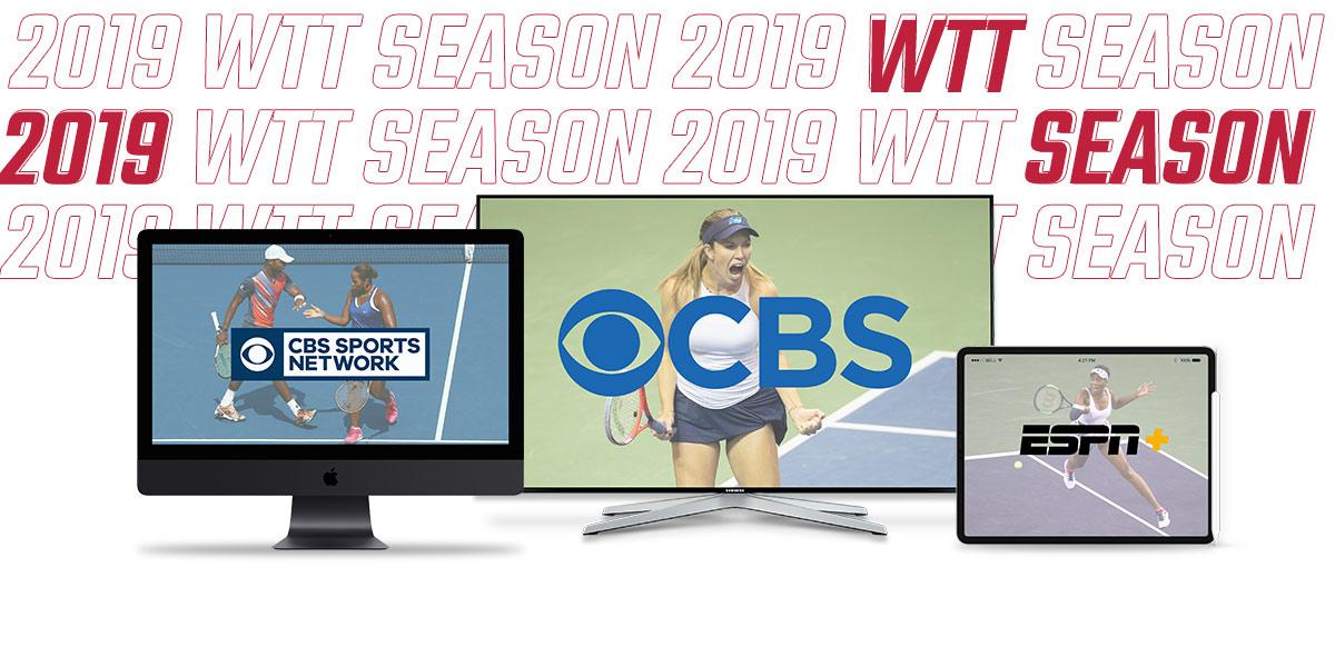 CBS, CBS Sports Netwrok, ESPN+ and WTT